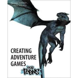Creating Adventure Games for Teens, For Teens (Course Technology) by Jason Darby, 9781133728023.