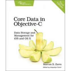 Core Data in Objective-C, Data Storage and Management for iOS and OS X by Marcus S. Zarra, 9781680501230.