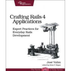 Crafting Rails 4 Applications, Expert Practices for Everyday Rails Development by Jose Valim, 9781937785550.
