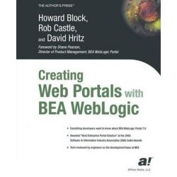 Creating Web Portals with BEA WebLogic, Books for Professionals by Professionals by Howard Block, 9781590590690.