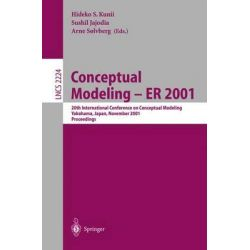 Conceptual Modeling - ER 2001 : 20th International Conference on Conceptual Modeling, Yokohama, Japan, November 27-30, 2