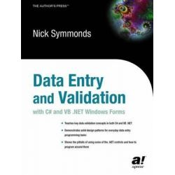 Data Entry and Validation with C# and VB.NET Windows Forms, Books for Professionals by Professionals by Nick Symmonds, 9781590591086.