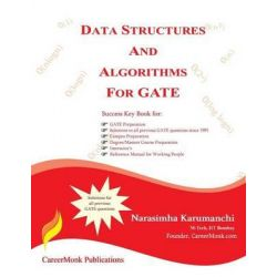 Data Structures and Algorithms for Gate, Solutions to All Previous Gate Questions Since 1991 by Narasimha Karumanchi, 9788192107509.