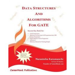 Data Structures and Algorithms for Gate, Solutions to All Previous Gate Questions Since 1991 by Narasimha Karumanchi, 9781468152975.