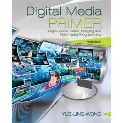 Digital Media Primer by Yue-Ling Wong, 9780134054285.