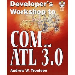 Developer's Workshop to COM and ATL 3.0 by Andrew W. Troelsen, 9781556227042.