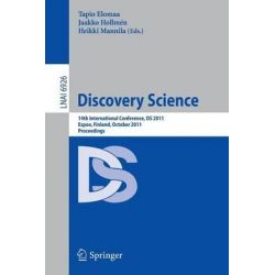 Discovery Science 2011, 14th International Conference, DS 2011, Espoo, Finland, October 5-7 : Proceedings by Tapio Elomaa, 9783642244766.