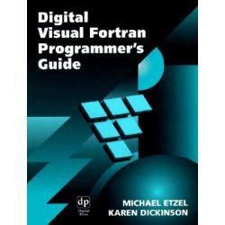 Digital Visual Fortran Programmer's Guide, HP Technologies by Michael Etzel, 9781555582180.