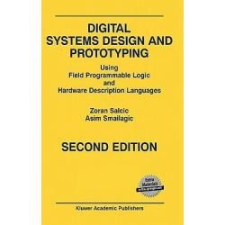 Digital Systems Design and Prototyping 2000, Using Field Programmable Logic and Hardware Description Languages by Zoran Salcic, 9780792379201.