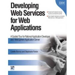 Developing Web Services for Web Applications, A Guided Tour for Rational Application Developer and WebSphere Application Server by Colette Burrus, 9781931182218.