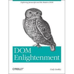 DOM Enlightenment by Cody Lindley, 9781449342845.