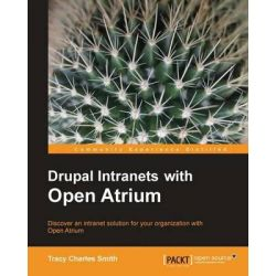 Drupal Intranets with Open Atrium by Tracy Smith, 9781849511124.