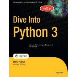 Dive into Python 3, Books for Professionals by Professionals by Mark Pilgrim, 9781430224150.