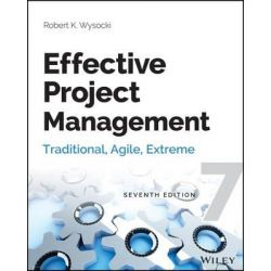 Effective Project Management, Traditional, Agile, Extreme by Robert K. Wysocki, 9781118729168.