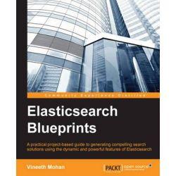 Elasticsearch Blueprints by Vineeth Mohan, 9781783984923.