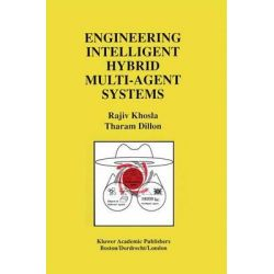 Engineering Intelligent Hybrid Multi-Agent Systems by Rajiv Khosla, 9781461378549.