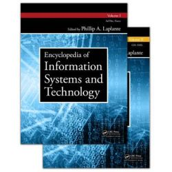 Encyclopedia of Information Systems and Technology - Two Volume Set by Phillip A. Laplante, 9781466560772.