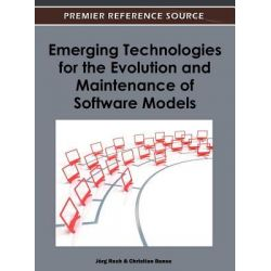 Emerging Technologies for the Evolution and Maintenance of Software Models by Jorg Rech, 9781613504383.