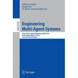 Engineering Multi-Agent Systems, Second International Workshop, EMAS 2014, Paris, France, May 5-6, 2014, Revised Selected Papers by Fabiano Dalpiaz, 9783319144832.