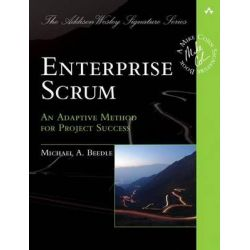 Enterprise Scrum, An Adaptive Method for Project Success by Michael A. Beedle, 9780321807847.