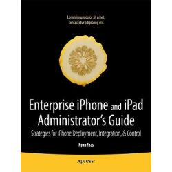 Enterprise iPhone and iPad Administrator's Guide, Books for Professionals by Professionals by Charles Edge, 9781430230090.