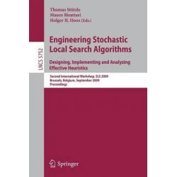 Engineering Stochastic Local Search Algorithms, International Workshop, SLS 2009, Brussels, Belgium, September 3-5, 2009, Proceedings by Thomas Stutzle, 9783642037504.