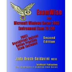ExamWise For MCP/MSCE Exam 70-290 Windows Server 2003 Certification, Managing and Maintaining a Microsoft Windows Server 2003 Environment by Jada Brock-Soldavini, 9781590950715.