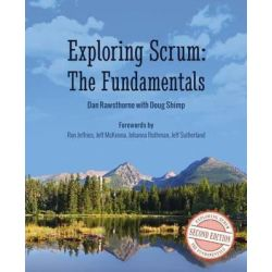 Exploring Scrum, The Fundamentals by Doug Shimp, 9781461160281.