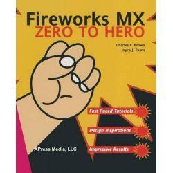 Fireworks Mx Zero to Hero, Zero to Hero by Charles E. Brown, 9781590592038.
