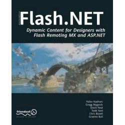 Flash .Net, Dynamic Content for Designers with Flash Remoting MX and ASP.NET by Gerald Yardface, 9781590591673.