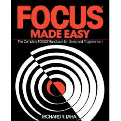 Focus Made Easy, A Complete Focus Handbook for Users and Programmers by Richard R. Taha, 9780133221084.