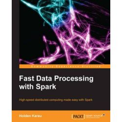 Fastdata Processing with Spark, Community Experience Distilled by Holden Karau, 9781782167068.