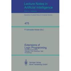 Extensions of Logic Programming, International Workshop, Tubingen, Frg, December 8-10, 1989. Proceedings by P. Schroeder-Heister, 9783540535904.