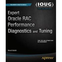 Expert Oracle RAC Performance Diagnostics and Tuning by Murali Vallath, 9781430267096.