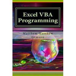 Excel VBA Programming, Learn Excel VBA Programming Fast and Easy! by Matthew Matthew Gimson, 9781519269263.