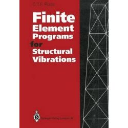 Finite Element Programs for Structural Vibrations by C. T. F. Ross, 9781447118886.