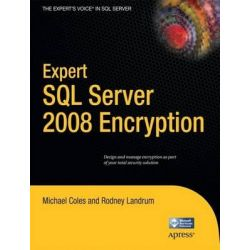 Expert SQL Server 2008 Encryption, Expert's Voice in SQL Server by Rodney Landrum, 9781430224648.