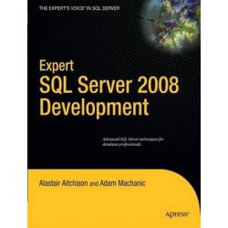 Expert SQL Server 2008 Development, Expert's Voice in SQL Server by Adam Machanic, 9781430272137.