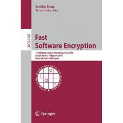 Fast Software Encryption, 17th International Workshop, FSE 2010, Seoul, Korea, February 7-10, 2010 : Revised Selected Papers by Seokhie Hong, 9783642138577.