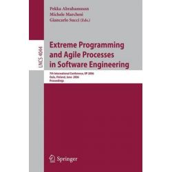 Extreme Programming and Agile Processes in Software Engineering, 7th International Conference, XP 2006, Oulu, Finland, June 17-22, 2006, Proceedings by Pekka Abrahamsson, 9783540350941.