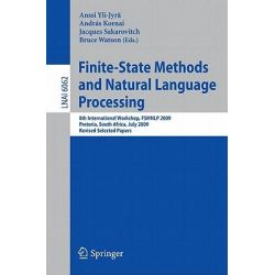 Finite-State Methods and Natural Language Processing, 8th International Workshop, FSMNLP 2009, Pretoria, South Africa, July 21-24, 2009, Revised Selected Papers by Anssi Yli-Jyra, 97836421