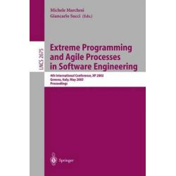Extreme Programming and Agile Processes in Software Engineering, 4th International Conference, Xp 2003, Genova, Italy, May 25-29, 2003 Proceedings by Michele Marchesi, 9783540402152.
