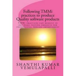 Following Tmmi Practices to Produce Quality Software Products, Tmmi Practices Can Benefit in Software Testing Projects f