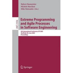 Extreme Programming and Agile Processes in Software Engineering : 6th International Conference, XP 2005, Sheffield, UK,