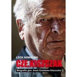 """Cze.Kiszczak"". Biografia gen. broni Czesława Kiszczaka"