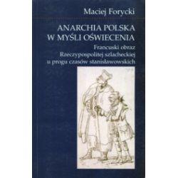 Anarchia polska w myśli oświecenia. Francuski obraz Rzeczypospolitej szlacheckiej u progu czasów stanisławowskich