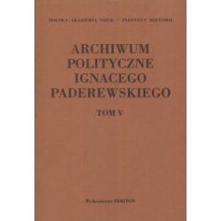 Archiwum polityczne Ignacego Paderewskiego. Tom 5