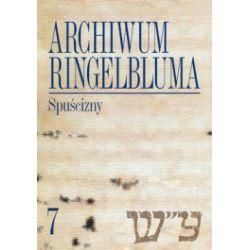Archiwum Ringelbluma. Konspiracyjne Archiwum Getta Warszawy. Tom 7. Spuścizny + CD