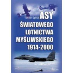Asy światowego lotnictwa myśliwskiego 1914-2000