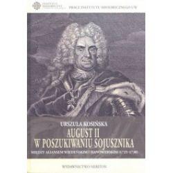 August II w poszukiwaniu sojusznika. Między aliansem wiedeńskim i hanowerskim (1725–1730)